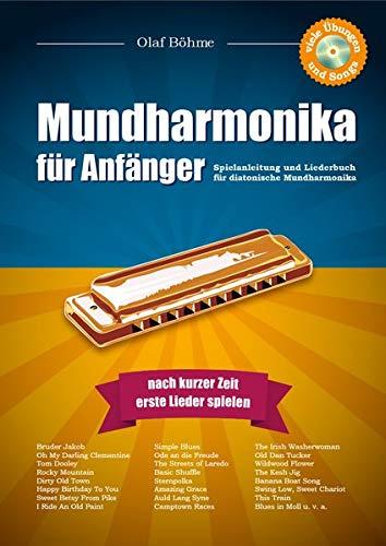 Mundharmonika für Anfänger: Spielanleitung und Liederbuch für diatonische Mundharmonika – Noten, Tabs und Mp3-CD mit Hör- und Mitspielversion