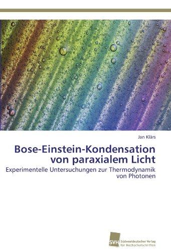Bose-Einstein-Kondensation von paraxialem Licht: Experimentelle Untersuchungen zur Thermodynamik von Photonen