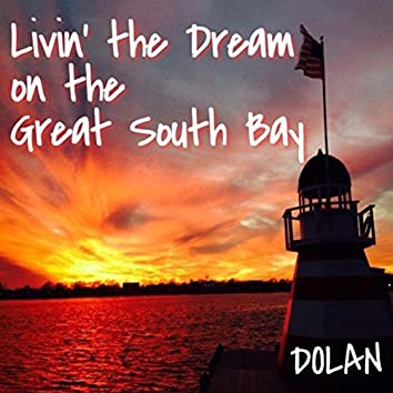 Livin' the Dream on the Great South Bay