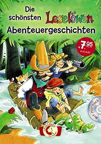 Die schönsten Leselöwen-Abenteuergeschichten: Kinderbuch für Jungen und Mädchen ab 8 Jahre - Mit Hörbuch-CD
