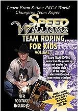 Speed Williams Team Roping for Kids Volume 1