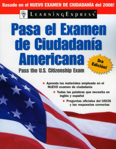 Pasa el Examen de Ciudadania Americana  2008 (Pass the U.s. Citizenship Exam/Pasa El Examen De Ciudadania Americana (Spanish)) (Spanish Edition)