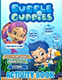 Bubble Guppies Activity Book: The Perfection Hidden Objects, Spot Differences, Maze, One Of A Kind, Dot To Dot, Word Search, Coloring, Find Shadow ... Kids, Boys, Girls Perfectly Portable Pages