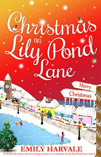 Christmas on Lily Pond Lane: A fabulously festive, heartwarming romance in the Lily Pond Lane series