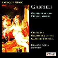Gabrieli: Orchestral and Choral Works