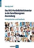 Das NEO-Persönlichkeitsinventar in der berufsbezogenen Anwendung: Interpretation und Feedback