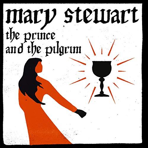 The Prince and the Pilgrim: Arthurian Saga, Book 5