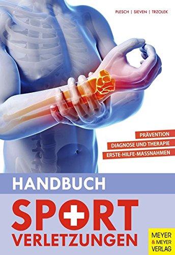 Handbuch Sportverletzungen: Prävention. Diagnostik und Therapie. Erste-Hilfe-Maßnahmen