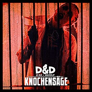 Knochensäge (D&D aka G-Ko & MaXXi.P)