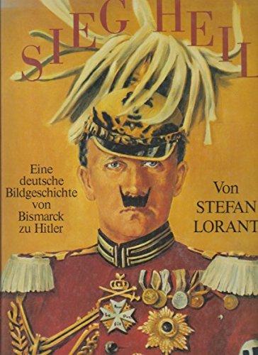 Sieg Heil! Eine deutsche Bildgeschichte von Bismarck zu Hitler. Übersetzt v. Johanna Borek u. Reinhard Kaiser