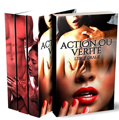 Action Ou Vérité (L'Intégrale): (Roman Érotique, Suspense, Interdit, Tabou, Première Fois)