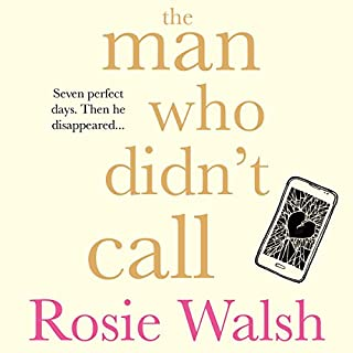The Man Who Didn't Call                   By:                                                                                                                                 Rosie Walsh                               Narrated by:                                                                                                                                 Katherine Press                      Length: 9 hrs and 22 mins     7 ratings     Overall 4.1