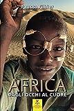 AFRICA: dagli occhi al cuore