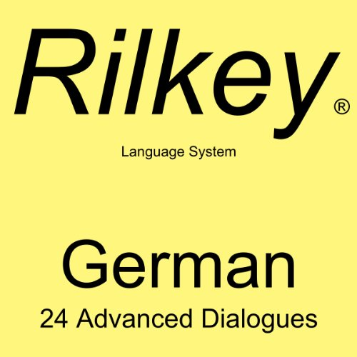 Learn German: 24 Advanced Dialogues from Rilkey Language Systems audiobook cover art