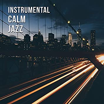 Instrumental Calm Jazz – Beautiful Restaurant Jazz, Smooth Sounds to Relax, Lazy Day with Jazz