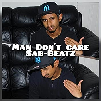 Man Don't Care