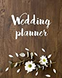 "Wedding Planner: (8""x10) Wedding Planning Notebook For Complete Wedding With Undated Calendar Planner"