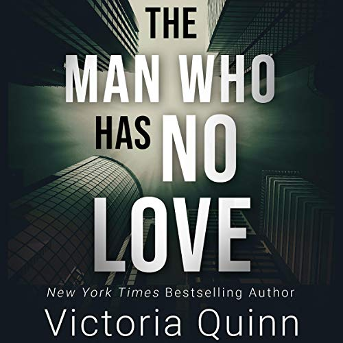 The Man Who Has No Love Audiobook By Victoria Quinn cover art