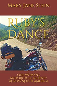 Ruby s Dance  One Woman s Motorcycle Journey Across North America