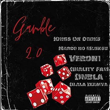 Gamble 2.0 (feat. Kings on Decks, Marco no Mlungu, Veroni, Quality Fam & Dubla) [Bonus Track] (Bonus Track)