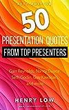 50 Presentation Quotes from Top Presenters: Garr Reynolds, Nancy Duarte, Seth Godin, Guy Kawasaki, and more... (English Edition)