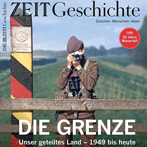 『Die Grenze. Unser geteiltes Land - 1949 bis heute (ZEIT Geschichte Panorama)』のカバーアート