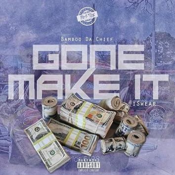 Gone Make It