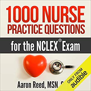 1000 Nurse Practice Questions for the NCLEX Exam                   By:                                                                                                                                 Aaron Reed MSN CRNA                               Narrated by:                                                                                                                                 Dan Carroll                      Length: 16 hrs and 54 mins     15 ratings     Overall 3.7