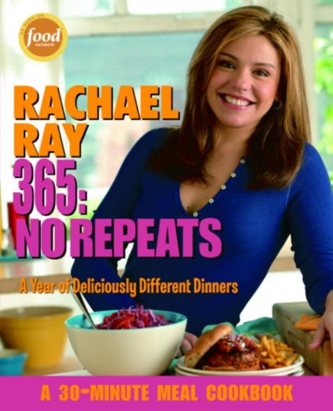 ねばねば出演者主観的Rachael Ray 365: No Repeats: A Year of Deliciously Different Dinners (A 30-Minute Meal Cookbook) (English Edition)