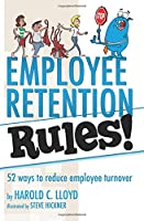 Employee Retention Rules!: 52 ways to reduce employee turnover