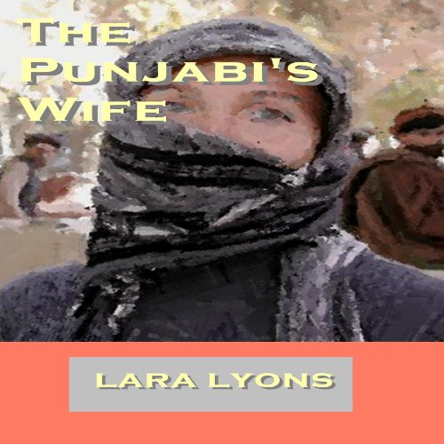 The Punjabi's Wife                   By:                                                                                                                                 Lara Lyons                               Narrated by:                                                                                                                                 Catherine O'Brien                      Length: 6 hrs and 54 mins     4 ratings     Overall 2.0