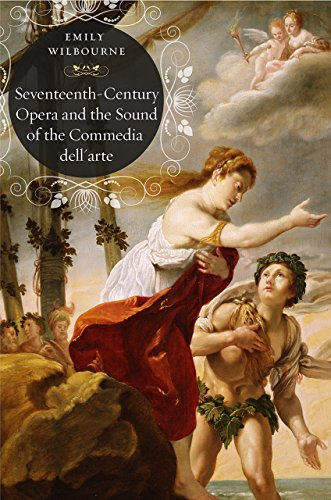 Seventeenth-Century Opera and the Sound of the Commedia dell?Arte