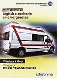 Pruebas Libres para la obtención del título de Técnico de Emergencias Sanitarias: Logística sanitaria en emergencias. Ciclo Formativo de Grado Medio: Emergencias Sanitarias