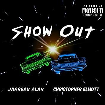 Show Out (feat. Christopher Elliott)