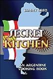Secret Kitchen: An Argentine Cooking Book