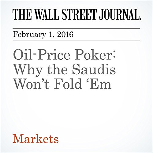 Oil-Price Poker: Why the Saudis Won't Fold 'Em audiobook cover art