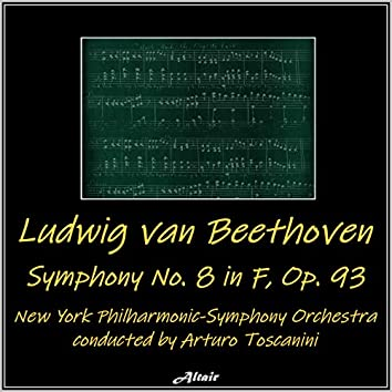 Beethoven: Symphony NO. 8 in F, OP. 93 (Live)