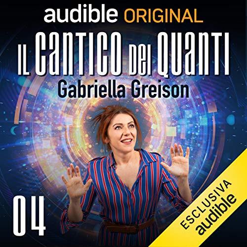 L'esperimento della doppia fenditura     Il cantico dei Quanti 4              Di:                                                                                                                                 Gabriella Greison                               Letto da:                                                                                                                                 Gabriella Greison                      Durata:  26 min     64 recensioni     Totali 4,7