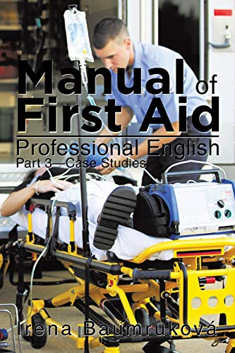 Manual of First Aid Professional English: Part 3-Case Studies