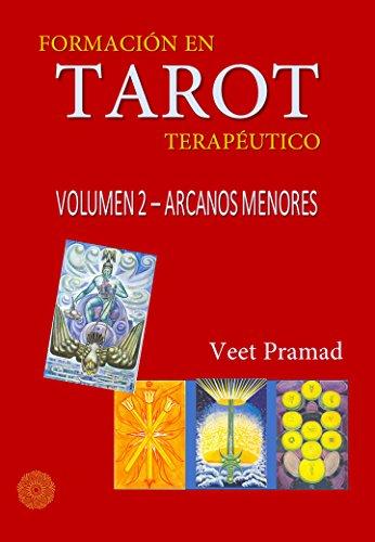 FORMACIÓN EN TAROT TERAPÉUTICO - VOLUMEN 2 - ARCANOS MENORES (Spanish Edition)
