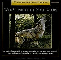 Wild Sounds of the Northwoods