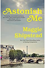 Astonish Me (Vintage Contemporaries) by Maggie Shipstead (2015-01-06) Paperback