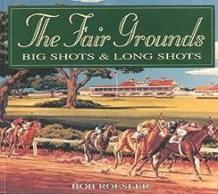 Fair Grounds: Big shots & long shots
