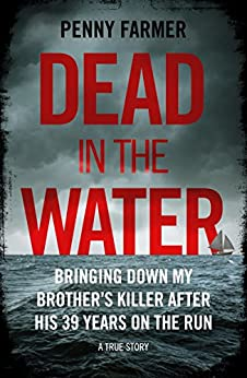Dead in the Water: The book that inspired the successful BBC podcast Paradise by [Penny Farmer]