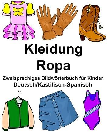 Deutsch/Kastilisch-Spanisch Kleidung/Ropa Zweisprachiges Bildwörterbuch für Kinder (FreeBilingualBooks.com