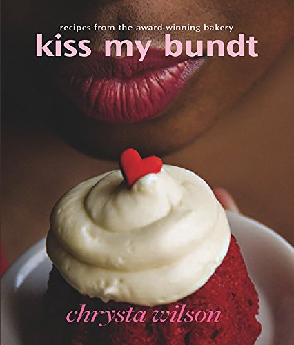 Kiss My Bundt: Recipes from the Award-Winning Bakery (English Edition)