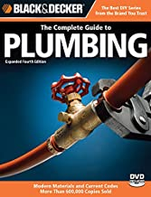 Black & Decker The Complete Guide to Plumbing: Modern Materials and Current Codes, All New Guide to Working With Gas Pipe (Black & Decker Complete Guide)