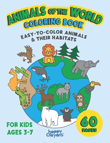 Animals of the World Coloring Book: Easy-to-Color Animals in Their Habitats, For Kids Ages 3-7