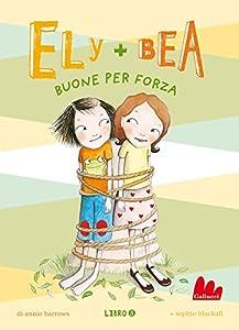 Ely + Bea 5 Buone per forza (Italian Edition)