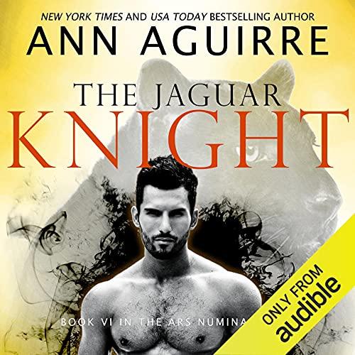 The Jaguar Knight: Ars Numina, Book 6